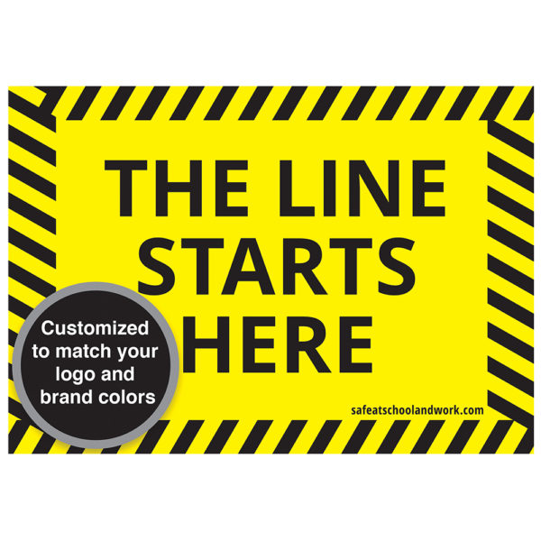 """""""The Line Starts Here"""" Customizable safety sign"""
